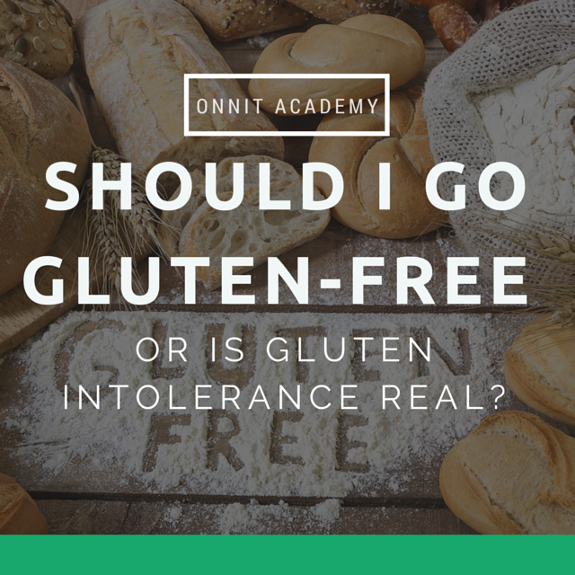 Should I Go Gluten-Free or is Gluten Intolerance Real?