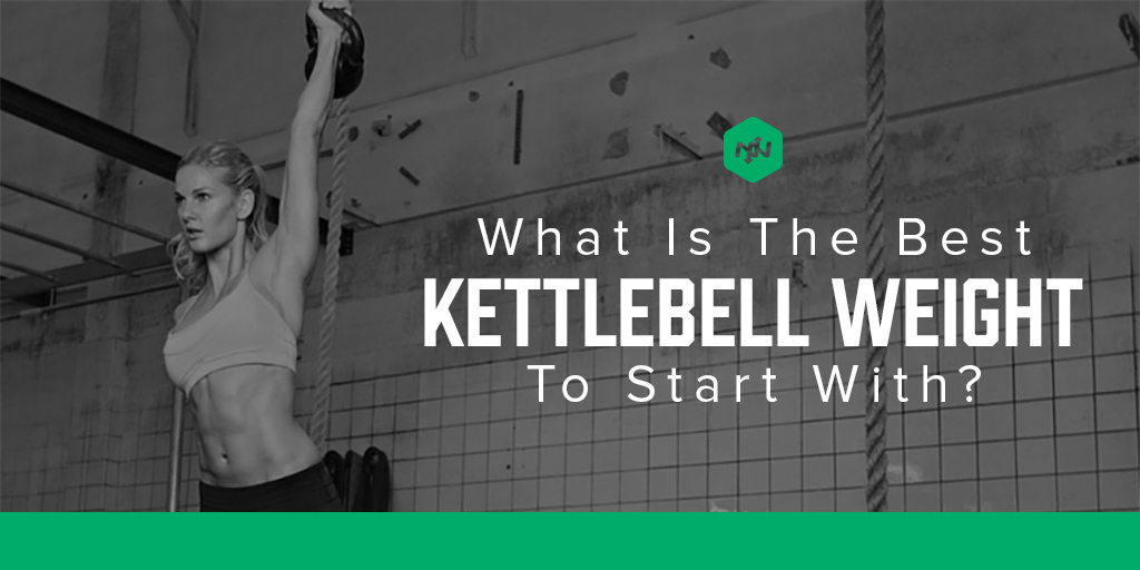 What is the Best Kettlebell Weight to Start With?