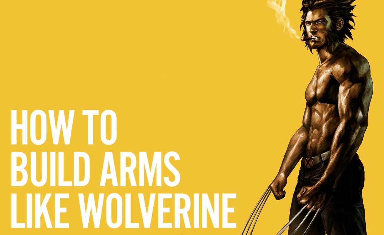 Superhero workout series build arms like wolverine